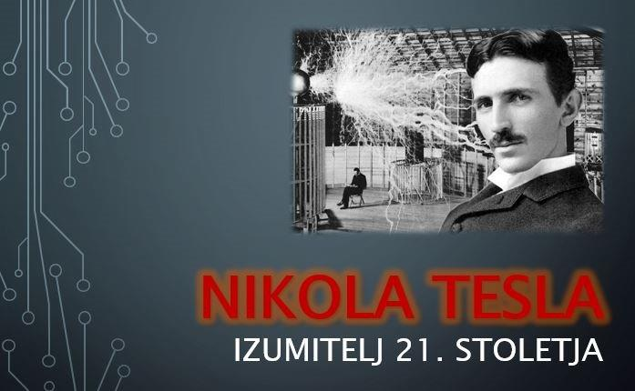Nikola Tesla – kot pravijo mnogi, »človek, ki je izumil 21. stoletje«